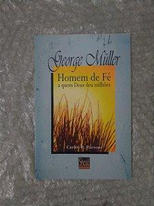 Homem de Fé a Quem deu Milhões - George Muller