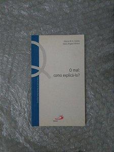 O Mal: Como Explicá-lo - Afonso M. A. Soares e Maria Angela Vilhena