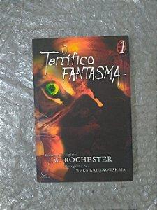 O Terrífico Fantasma 1 - J. W. Rochester