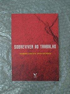 Sobreviver ao Trabalho - Hermano Roberto Thiry-Cherques