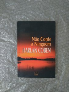 Não Conte a Ninguém - Harlan Coben