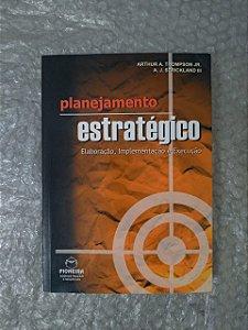 Planejamento Estratégico - Arthur A. Thompson Jr.  e A. J. Strickland III