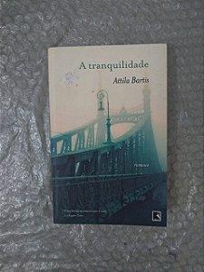 A Tranquilidade - Attila Bartis