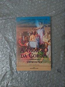 A Oração da Coroa - Demóstenes  (A Obra-Prima de cada Autor)