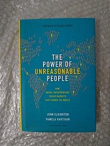 The Power Of Unreasonable People - John Elkington e Pamela Hartigan
