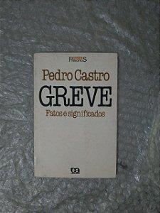 Greve: Fatos e Significados - Pedro Castro
