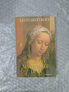 O Rosto Materno de Deus - Leonardo Boff