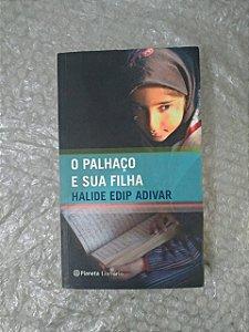 O Palhaço e sua Filha - Halide Edip Adivar