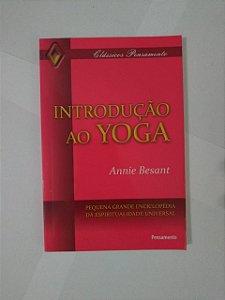 Introdução ao Yoga  - Annie Besant - Pequena grande enciclopédia da espiritualidade universal