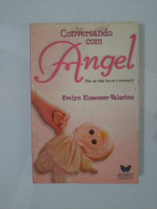 Conversando com Angel - Evelyn Elsaesser-Valarino