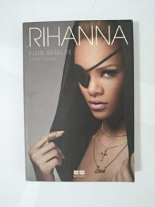 Rihanna: Flor Rebelde - Chloe Govan