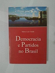 Democracia e Partidos no Brasil - Mário Luiz Guide