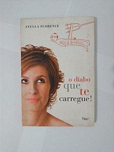 O Diabo que te Carregue! - Stella Florence
