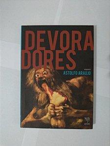 Devoradores - Astolfo Araújo