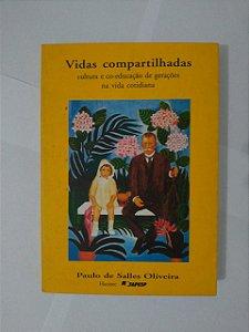 Vidas Compartilhadas - Paulo de Salles Oliveira