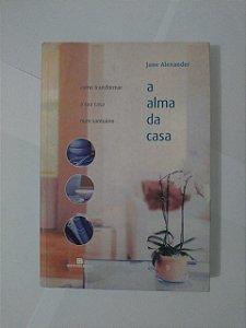 A Alma da Casa - Jane Alexander
