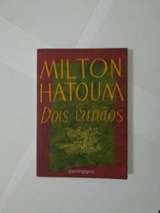 Dois Irmãos - Milton Hatoum