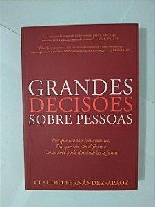 Grandes Decisões Sobre Pessoas - Claudio Fernánde-Aráoz