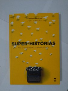 Super-Histórias no Universo Corporativo - Joni Galvão