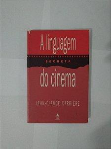 A Linguagem Secreta do Cinema - Jean-Caude Carrière