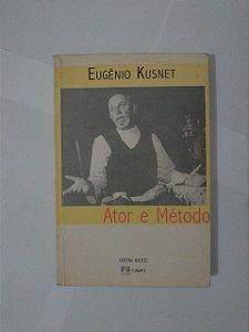 Ator e Método - Eugênio Kusnet