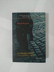Os Mambos kings: Tocando Canções do Amor - Oscar Hijuelos