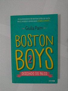 Boston Boys 2 - Giulia paim - Descendo do palco