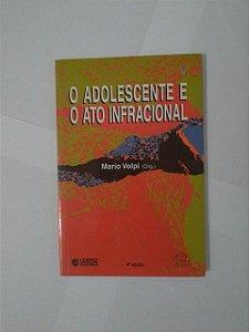 O Adolescente e o Ator Infracional - Mario Volpi (Org.)