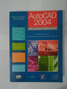 AutoCad 2004: Utilizando Totalmente - Roquemar Baldam e Lourenço Costa
