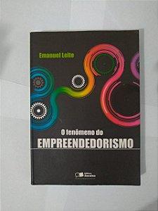 O Fenômeno do Empreendedorismo - Emanuel Leite