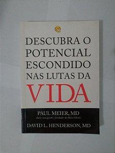Descubra o Potencial Escondido nas Lutas da Vida - Paul Meier e David L. Henderson