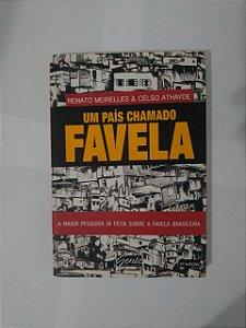 Um País Chamado Favela - Renato Meirelles e Celso Athayde