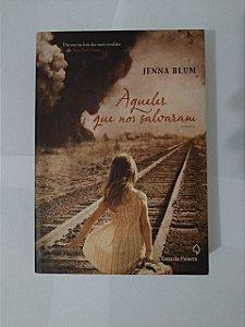 Aqueles que nos Salvaram - Jenna Blum
