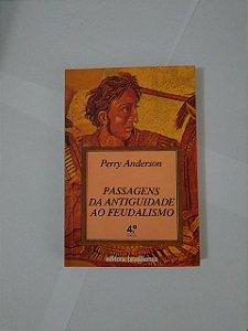 Passagens da Antiguidade ao Feudalismo - Perry Anderson