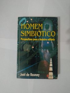 O Homem Simbiótico - Joel de Rosnay