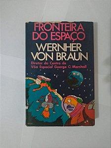 Fronteira do Espaço - Wernher Von Braun