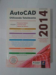 AutoCad 2014: Utilizando Totalmente - Roquemar Baldam,  Lourenço Costa e Adriano de Oliveira
