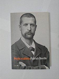 Peste e Cólera - Patrick Deville