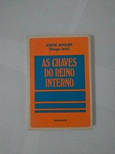 As Chaves do Reino Interno - Jorge Adoum (Mago Jefa)