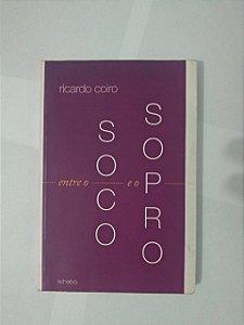 Entre o Soco e o Sopro - Ricardo Coiro