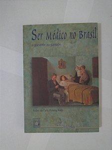 Ser médico no Brasil - André de faria Pereira Neto