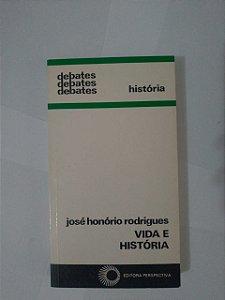Vida e História - José Honório Rodrigues
