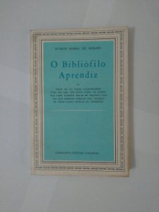 O Bibliófilo Aprendiz - Ruben Borba de Moraes