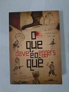 O Que é o Quê - Dave Eggers