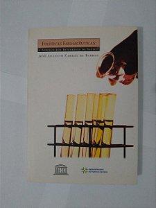políticas Farmacêuticas: A Serviço dos Interesses da Saúde? - José Augusto Cabral de Barros