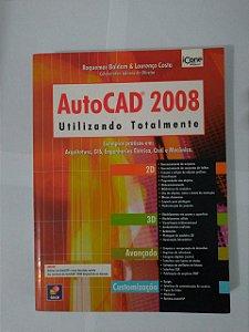 AutoCad 2008: Utilizando Totalmente - Roquemar Baldam e Lourenço Costa