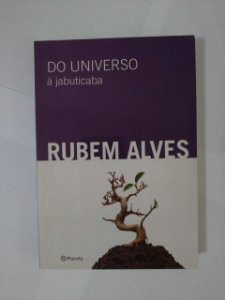 Do Universo à Jabuticaba - Rubem Alves