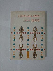 O Dalai Lama Fala de Jesus