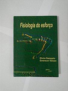Fisiologia do Esforço - Elvira Sampaio e Emerson Velozo