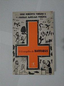 O Evangelho de Barrabás - José Roberto Torero e Marcus Aurelius Pimenta